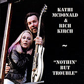 Play & Download Nothin' but Trouble by Kathi McDonald | Napster