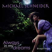Play & Download Always In My Dreams by Michael Schneider (2) | Napster