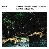 "Play & Download ATAK017 Sacrifice Soundtrack for Seiji ""Fish on Land"" by Various Artists 