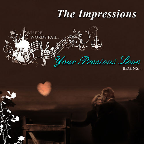 Play & Download Your Precious Love by The Impressions | Napster