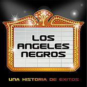 Play & Download Una Historia de Éxitos: Los Ángeles Negros by Los Angeles Negros | Napster
