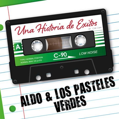 Play & Download Una Historia de Éxito: Los Pasteles Verdes by Los Pasteles Verdes | Napster