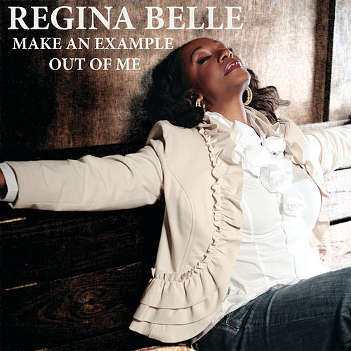 Play & Download Make An Example Out Of Me by Regina Belle | Napster
