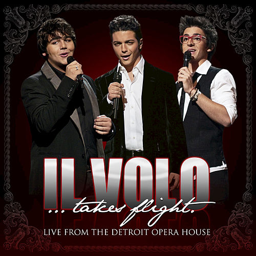 Il Volo...Takes Flight by Il Volo