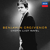 Play & Download Benjamin Grosvenor: Chopin, Liszt, Ravel by Benjamin Grosvenor | Napster