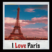 Valentine's Collection: I Love Paris by Various Artists