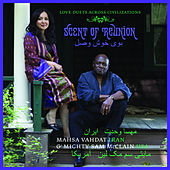 Play & Download Scent of Reunion: Love Duets Across Civilizations by Mahsa Vahdat | Napster