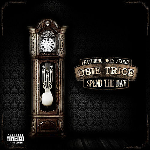 Play & Download Spend the Day (feat. Drey Skonie) - Single by Obie Trice | Napster