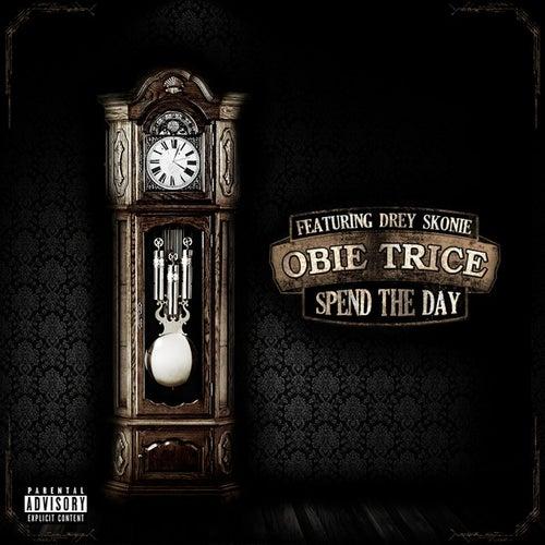 Spend the Day (feat. Drey Skonie) - Single by Obie Trice