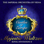 Majestic Waltzes in the Castles of Europe, Vol. 2 by The Imperial Orchestra of Viena