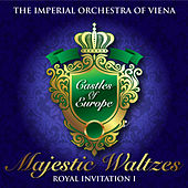 Majestic Waltzes in the Castles of Europe, Vol. 1 by The Imperial Orchestra of Viena