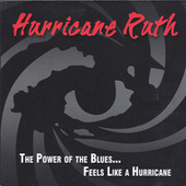 Play & Download The Power of the Blues...Feels Like a Hurricane by Hurricane Ruth | Napster