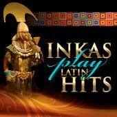 Inkas Play Latin Hits by Hijos Del Sol