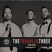 Play & Download A Nickle or Two by The Troubled Three | Napster