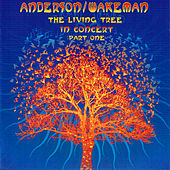 The Living Tree In Concert Part One by Anderson/Wakeman