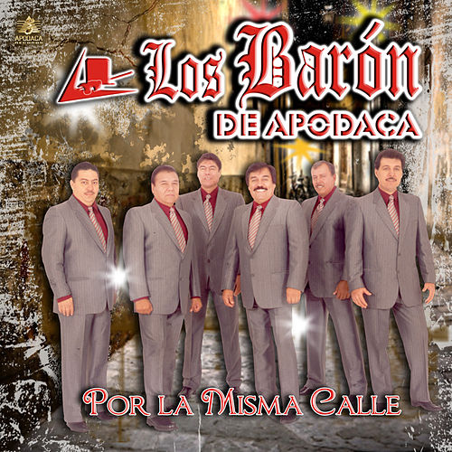 Play & Download Por la Misma Calle by Los Baron De Apodaca | Napster