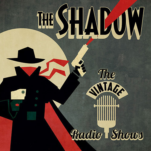 Play & Download The Vintage Radio Shows by The Shadow | Napster
