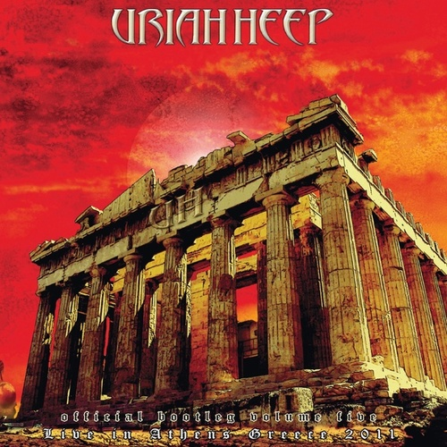 Play & Download Official Bootleg Vol. 5 - Live in Athens, Greece 2011 by Uriah Heep | Napster