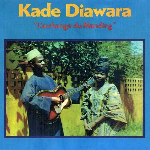 Play & Download L'archange du manding by Kade Diawara | Napster
