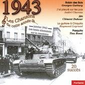Play & Download 1943 : Les chansons de cette année-là (20 succès) by Various Artists | Napster