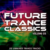 Play & Download Future Trance Classics Vol. 5 by Various Artists | Napster