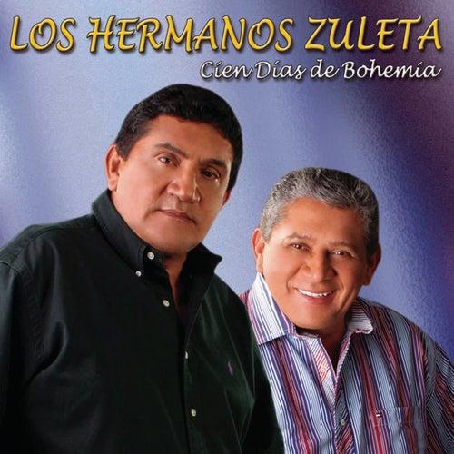Play & Download Cien Dias de Bohemia by Los Hermanos Zuleta | Napster