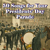 Play & Download 50 Songs for Your Presidents' Day Parade by Various Artists | Napster
