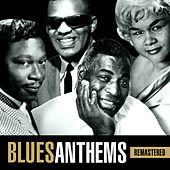 Play & Download Blues Anthems (Remastered) by Various Artists | Napster