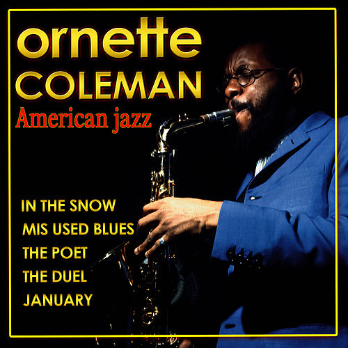 Ornette Coleman. American Jazz by Ornette Coleman