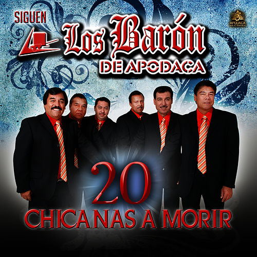 Play & Download 20 Chicanas a Morir by Los Baron De Apodaca | Napster