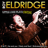 Play & Download Roy Eldridge. Litlle Jazz Plays Swing by Roy Eldridge | Napster
