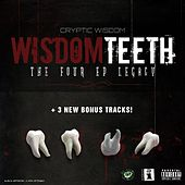 Play & Download Wisdom Teeth: The Four EP Legacy, Pt. 2 by Cryptic Wisdom | Napster