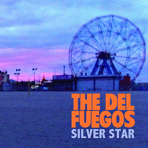 Play & Download Silver Star by The Del Fuegos | Napster