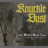 Play & Download Time Won't Heal This (15th Anniversary Re-Mastered Edition) by Knuckledust | Napster