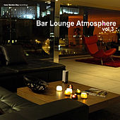 Play & Download Bar Lounge Atmosphere, Vol. 3 by Various Artists | Napster