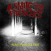 Scars from Our Past by A Smile From The Trenches