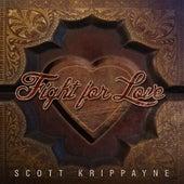Fight For Love by Scott Krippayne