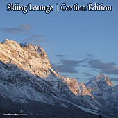 Play & Download Skiing Lounge: Cortina Edition by Various Artists | Napster