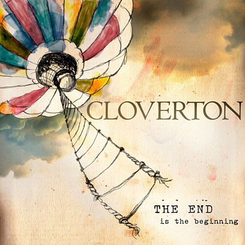 The End Is the Beginning by Cloverton