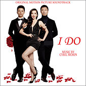 Play & Download I Do (Original Motion Picture Soundtrack) by Cyril Morin | Napster