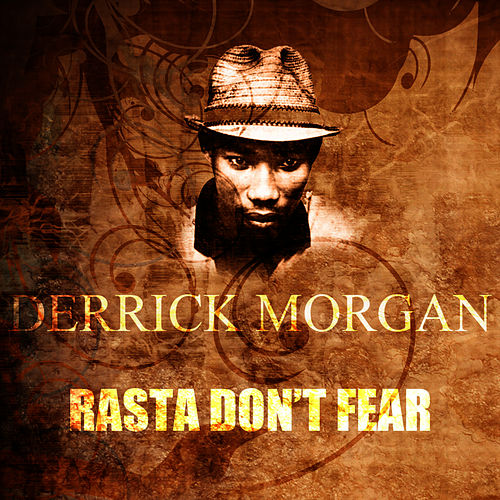 Play & Download Rasta Don't Fear by Derrick Morgan | Napster