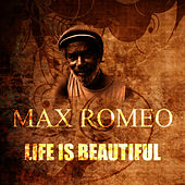 Life Is Beautiful by Max Romeo