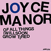 Play & Download Of All Things I Will Soon Grow Tired by Joyce Manor | Napster