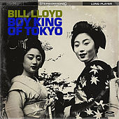 Play & Download Boy King Of Tokyo by Bill Lloyd | Napster