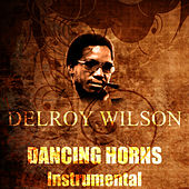 Play & Download Dancing Horns (Instrumental) by Delroy Wilson | Napster