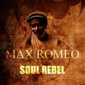 Soul Rebel by Max Romeo