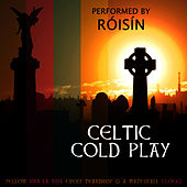Celtic Cold Play by Róisín