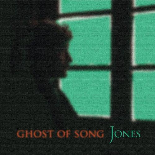 Ghost of Song by JONES