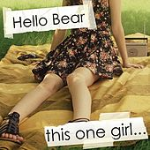 Play & Download This One Girl... by Hello Bear | Napster