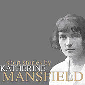 Short Stories by Katherine Mansfield by Various Artists